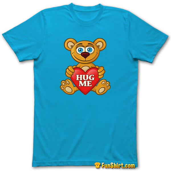 Tshirt Tee Shirt Hug Me Teddy Bear With Heart