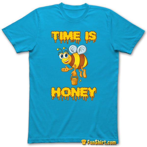 Tshirt Tee Shirt Bee With Funny Time Is Honey Quote