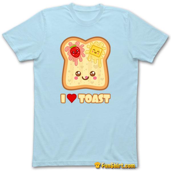 Tshirt Tee Shirt I Love Toast