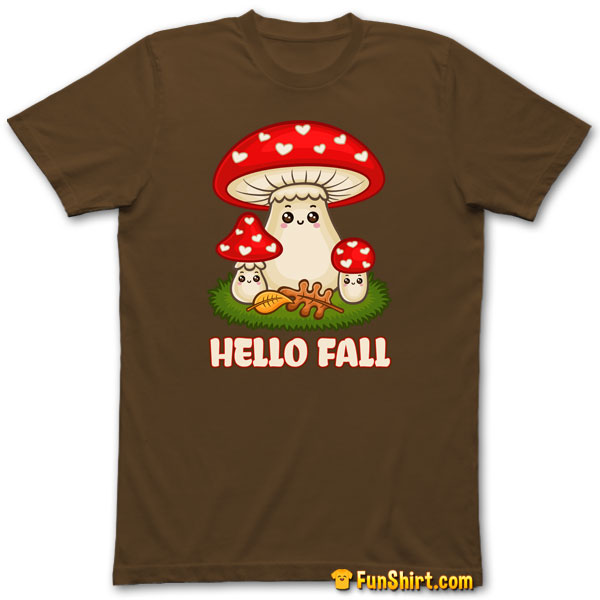 Tshirt Tee Shirt Hello Fall Toadstool Mushrooms Cute Fly Agaric